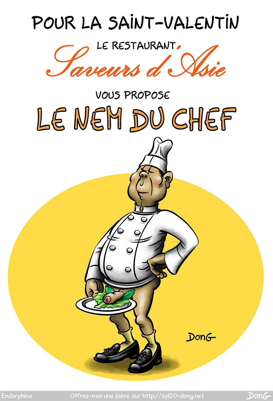 """Nem. Dessin représentant un cuisinier asiatique sans pantalon. Son pénis est posé sur une assiette avec des feuilles de menthe et de salade. Légende """"Pour la Saint-Valentin, le restaurant saveurs d'Asie vous propose le nem du chef"""""""