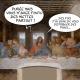 """La cène, tableau de Léonard de Vinci représentant les apôtres et Jésus attablés lors de son dernier repas. Jésus dit """"Purée mais vous m'avez foutu des miettes partout !"""" """"Des fois j'ai envie de vous distribuer des pains..."""""""